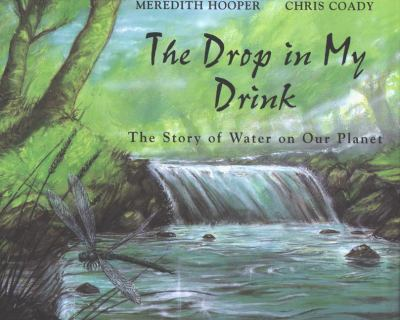 Cover image for The drop in my drink : the story of water on our planet