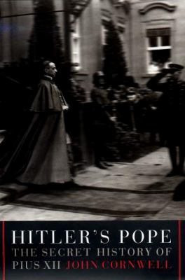 Cover image for Hitler's pope : the secret history of Pius XII