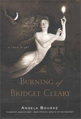Cover image for The burning of Bridget Cleary : a true story