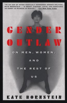 Cover image for Gender outlaw : on men, women, and the rest of us