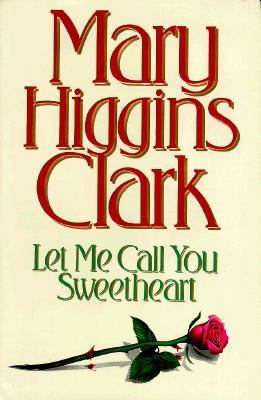 Cover image for Let me call you sweetheart : a novel