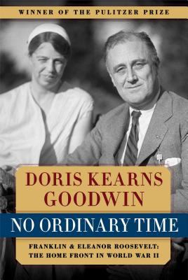 Cover image for No ordinary time : Franklin and Eleanor Roosevelt : the home front in World War II