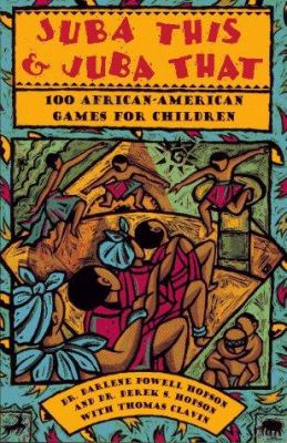 Cover image for Juba this and Juba that : 100 African-American games for children