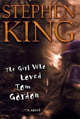 Cover image for The girl who loved Tom Gordon