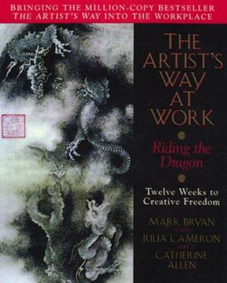Cover image for The artist's way at work : riding the dragon