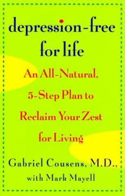 Cover image for Depression-free for life : an all-natural, 5-step plan to reclaim your zest for living
