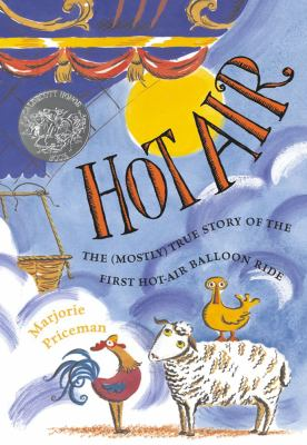 Cover image for Hot air : the (mostly) true story of the first hot-air balloon ride