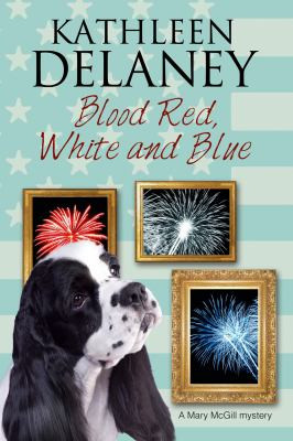 Cover image for Blood red, white and blue : a Mary McGill dog mystery