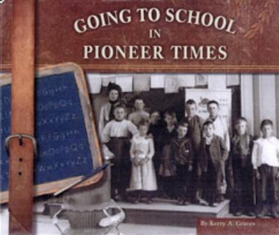 Cover image for Going to school in pioneer times