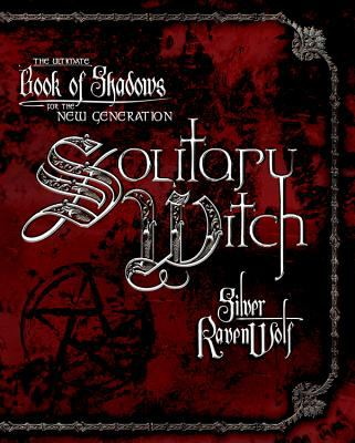 Cover image for Solitary witch : the ultimate book of shadows for the new generation
