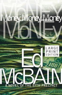 Cover image for Money, money, money : a novel of the 87th Precinct