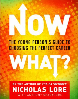 Cover image for Now what? : the young person's guide to choosing the perfect career