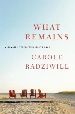 Cover image for What remains : a memoir of fate, friendship, and love