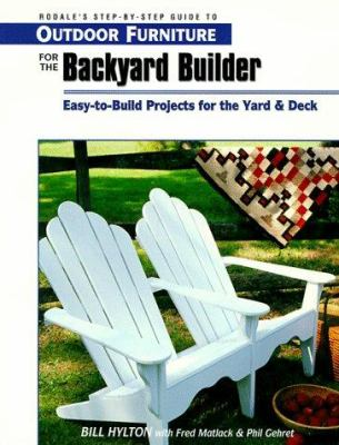 Cover image for Outdoor furniture for the backyard builder : easy-to-build projects for the yard and deck