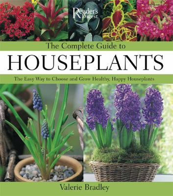 Cover image for The complete book of houseplants : the easy way to choose and grow healthy, happy houseplants
