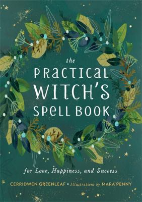 Cover image for The practical witch's spell book : for love, happiness, and success