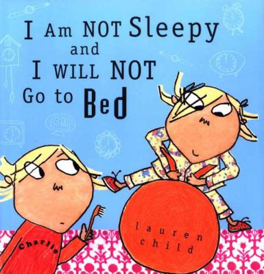Cover image for I am not sleepy and I will not go to bed