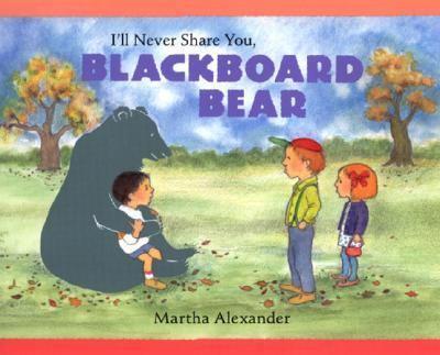 Cover image for I'll never share you, Blackboard Bear