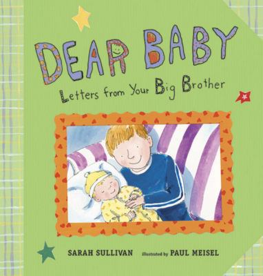 Cover image for Dear Baby : letters from your big brother