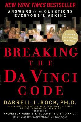 Cover image for Breaking the Da Vinci code : answers to the questions everybody's asking