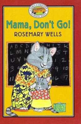 Cover image for Mama, don't go!