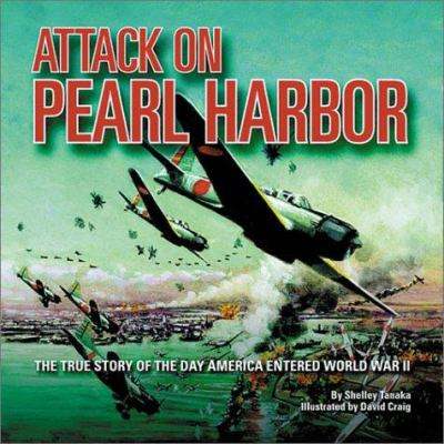 Cover image for Attack on Pearl Harbor : the true story of the day America entered World War II