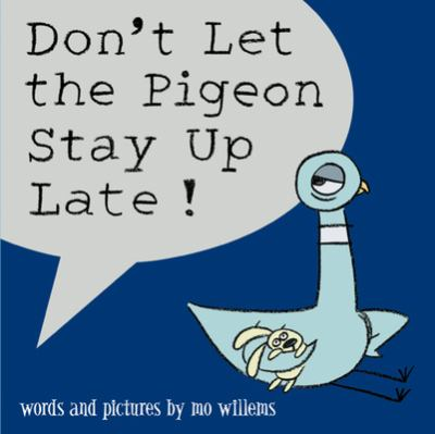 Cover image for Don't let the pigeon stay up late!