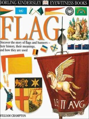 Cover image for Flag : [discover the story of flags and banners--their history, their meanings, and how they are used]