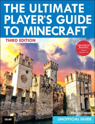 Cover image for The ultimate player's guide to Minecraft