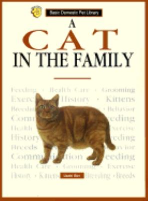 Cover image for A cat in the family : a complete and up-to-date guide