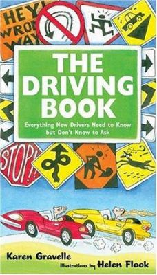 Cover image for The Driving book : everything new drivers need to know but don't know to ask