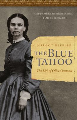 Cover image for The blue tattoo : the life of Olive Oatman