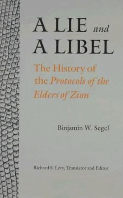 Cover image for A lie and a libel : the history of the Protocols of the Elders of Zion