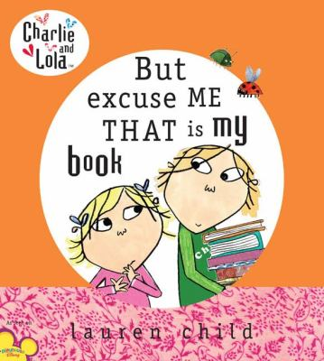 Cover image for But, excuse me, that is my book