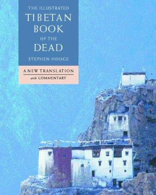 Cover image for The illustrated Tibetan book of the dead : a new translation with commentary