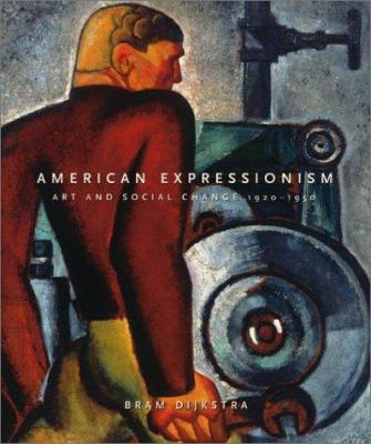 Cover image for American expressionism : art and social change, 1920-1950