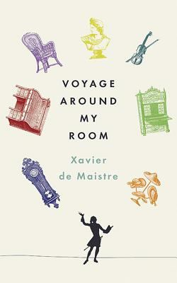 Cover image for Voyage around my room : selected works of Xavier deMaistre
