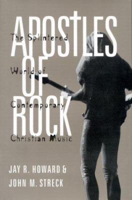 Cover image for Apostles of rock : the splintered world of Contemporary Christian music