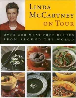 Cover image for Linda McCartney on tour : over 200 meat-free dishes from around the world