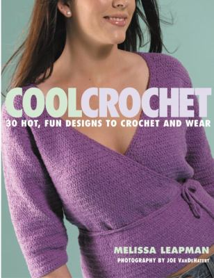 Cover image for Cool crochet : 30 hot, fun designs to crochet and wear