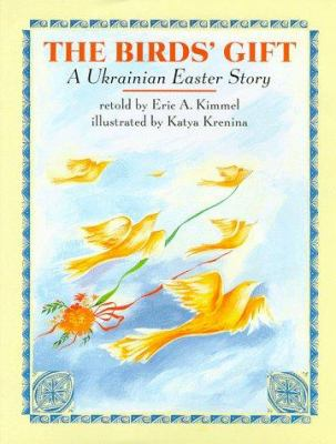 Cover image for The birds' gift : a Ukrainian Easter story