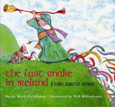 Cover image for The last snake in Ireland : a story about St. Patrick