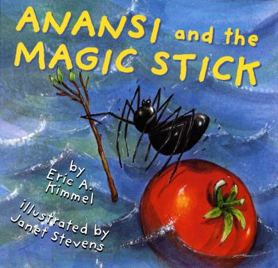 Cover image for Anansi and the magic stick