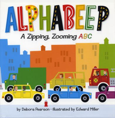 Cover image for Alphabeep : a zipping, zooming ABC