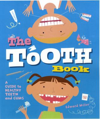 Cover image for The tooth book : a guide to healthy teeth and gums