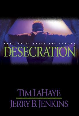 Cover image for Desecration : Antichrist takes the throne