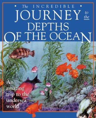 Cover image for The incredible journey to the depths of the ocean