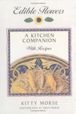 Cover image for Edible flowers : a kitchen companion with recipes
