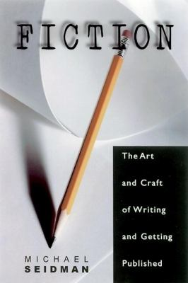 Cover image for Fiction : the art and craft of writing and getting published