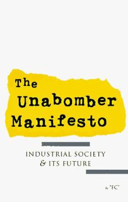 Cover image for The Unabomber manifesto : industrial society and its future